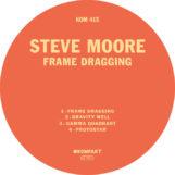 """Moore, Steve: Frame Dragging [12""""]"""