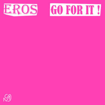 "Eros: Go For It [12""]"