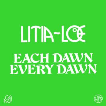 """LITIA=LOE: Each Dawn Every Dawn [12""""]"""