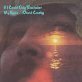 Crosby, David: If I Could Only Remember My Name — édition 50e anniversaire [LP 180g]