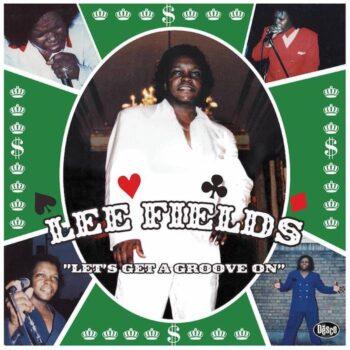 Fields, Lee: Let's Get A Groove On [LP vert]