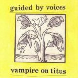 Guided By Voices: Vampire On Titus [LP coloré]