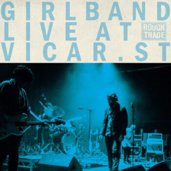 Girl Band: Live At Vicar St. [LP]