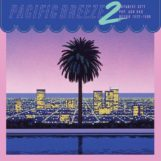 variés: Pacific Breeze 2: Japanese City Pop, AOR & Boogie 1976-1986 [CD]