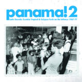variés: Panama! 2 — Latin Sounds, Cumbia Tropical & Calypso Funk on the Isthmus 1967-77 [2xLP]