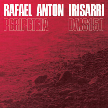 Irisarri, Rafael Anton: Peripeteia [LP coloré]