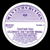 "Together Trax: Celebrate / Ain't Nothin' Wrong [12""]"