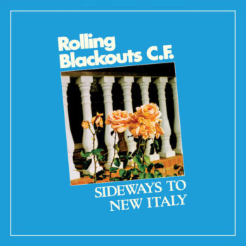 Rolling Blackouts Coastal Fever: Sideways to New Italy - édition Loser [LP bleu]