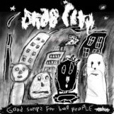 Drab City: Good Songs For Bad People [LP]