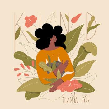Iyer, Thanya: KIND [CD]