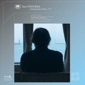 O'Rourke, Jim: Shutting Down Here [LP]