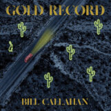 Callahan, Bill: Gold Record [LP]