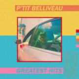 P'tit Belliveau: Greatest Hits Vol. 1 [CD]