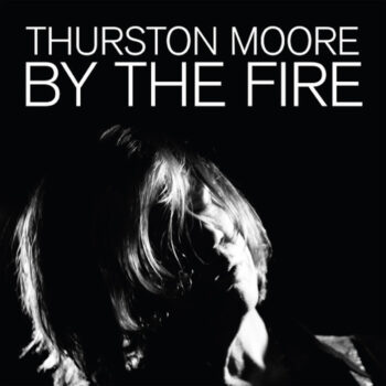 Moore, Thurston: By The Fire [2xLP orange]