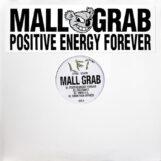 "Mall Grab: POSITIVE ENERGY FOREVER [12""]"