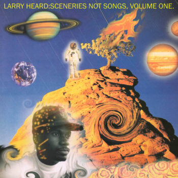 Heard, Larry: Sceneries Not Songs, Volume 1 [2xLP]