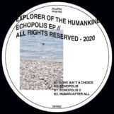 "Explorer Of The Humankind: Echopolis EP [12""]"