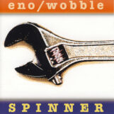Eno & Jah Wobble, Brian: Spinner — édition 25e anniversaire [CD à couverture rigide]
