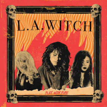 L.A. Witch: Play With Fire [LP jaune]