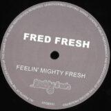 """Fred Fresh: Feelin' Mighty Fresh [12""""]"""