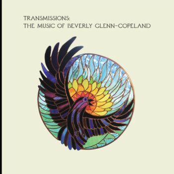 Glenn-Copeland, Beverly: Transmissions: The Music Of Beverly Glenn-Copeland [CD]