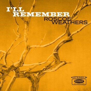 Weathers, Roscoe: I'll Remember [LP]