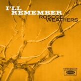 Weathers, Roscoe: I'll Remember [CD]