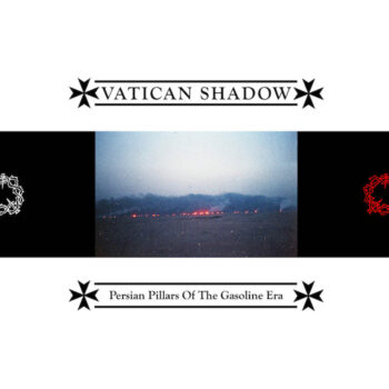 Vatican Shadow: Persian Pillars Of The Gasoline Era [LP]