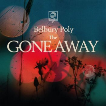 Belbury Poly: The Gone Away [LP]