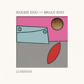 Eno, Roger & Brian: Luminous [LP jaune]