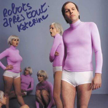 Katerine: Robots après tout [LP]