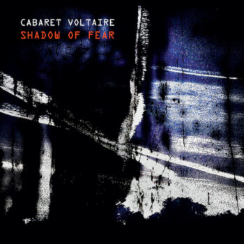 Cabaret Voltaire: Shadow Of Fear [CD]