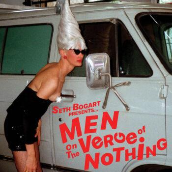 Bogart, Seth: Men On The Verge Of Nothing [LP]