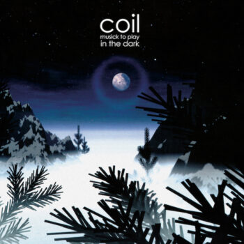 Coil: Musick To Play In The Dark [CD]
