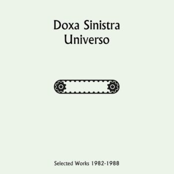 Doxa Sinistra: Universo: Selected Works 1982-1988 [2xLP]