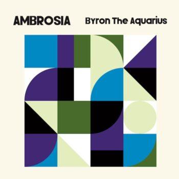 Byron The Aquarius: Ambrosia [2xLP]