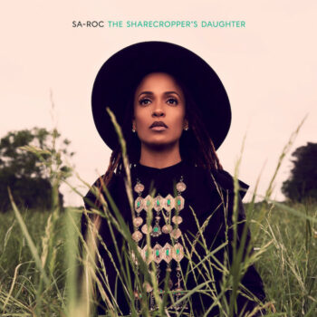 Sa-Roc: The Sharecropper's Daughter [CD]