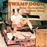 Swamp Dogg: Total Destruction To Your Mind [LP, vinyle coloré]