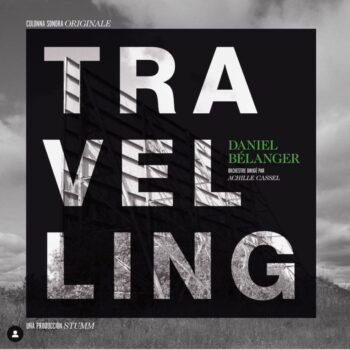 Bélanger, Daniel: Travelling [CD]