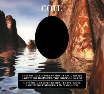 Coil: A Guide For Beginners — The Voice Of Silver / A Guide For Finishers — A Hair Of Gold [2xCD]