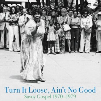 variés: Turn It Loose, Ain't No Good: Savoy Gospel 1970-1979 [2xLP]