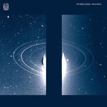 Kang, Eyvind: Ajaeng Ajaeng [LP]