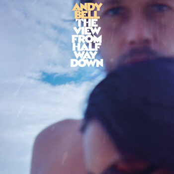 Bell, Andy: The View From Halfway Down [CD]