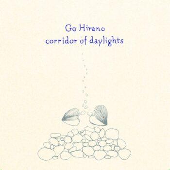 Go Hirano: Corridor of Daylights [LP]
