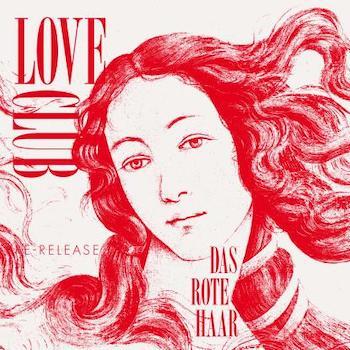 """Love Club: Das Rote Haar [12""""]"""