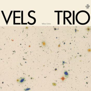 Vels Trio: Yellow Ochre [LP jaune]