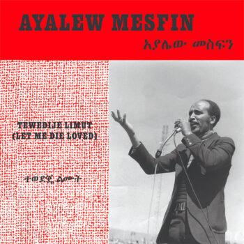 Mesfin, Ayalew: Tewedije Limut (Let Me Die Loved) [CD]