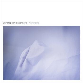 Bissonnette, Christopher: Wayfinding [LP]