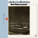Bellaïche, Alain: Sea Fluorescent [LP]