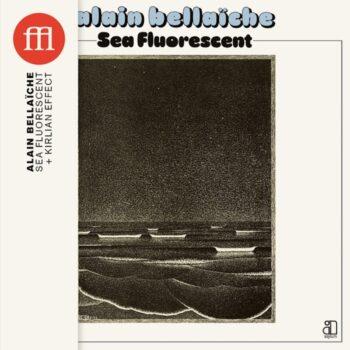 Bellaïche, Alain: Sea Fluorescent [CD]
